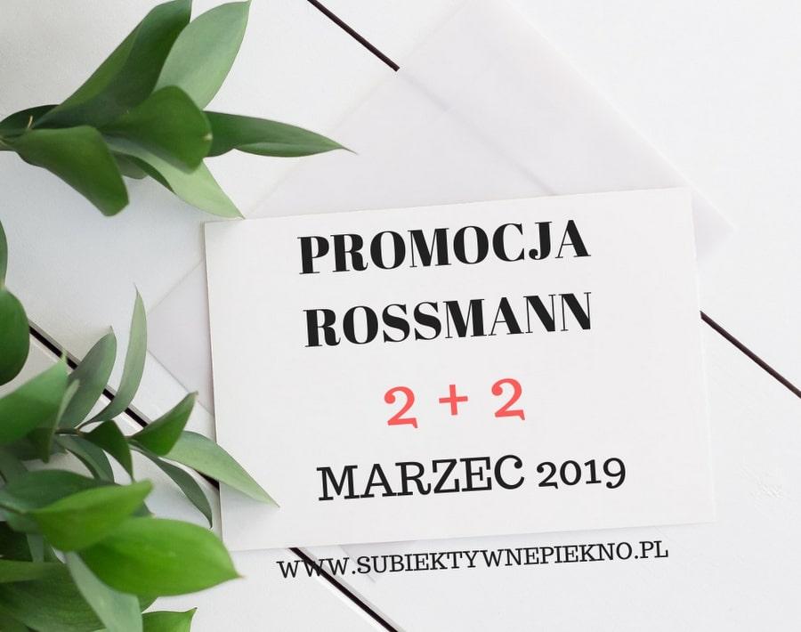 PROMOCJA ROSSMANN 2+2 MARZEC 2019 | WŁOSY!