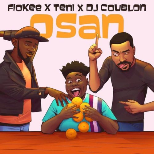 Fiokee x Teni x DJ Coublon – Osan (Prod. by DJ Coublon)