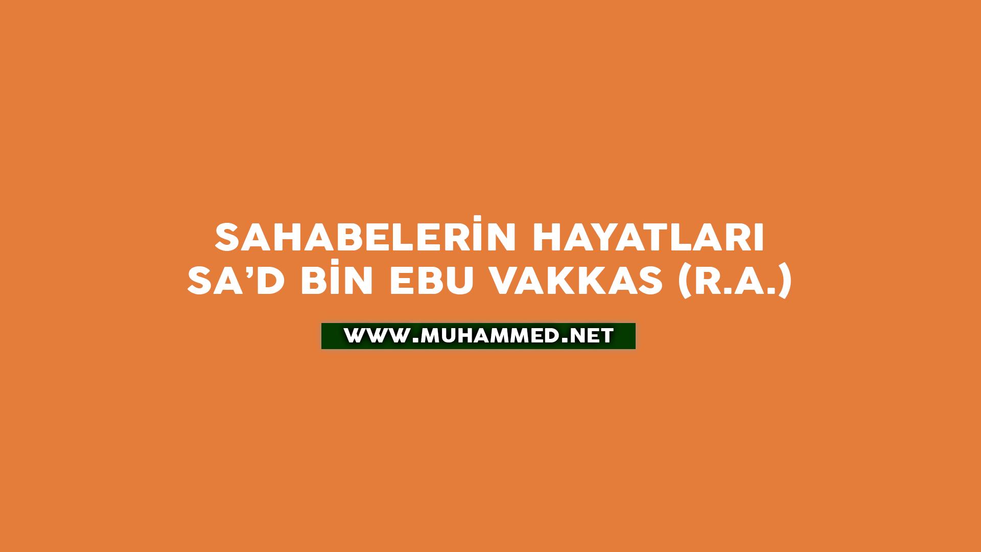 Sa'd bin Ebu Vakkas (r.a.)