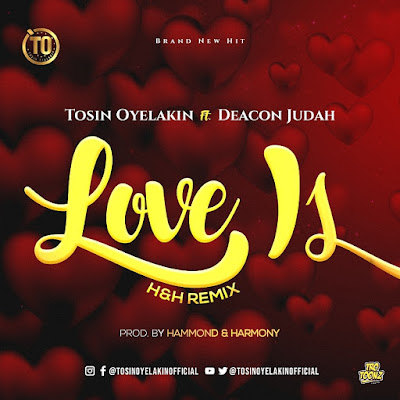 Love Is (Remix) by Tosin Oyelakin Lyrics + Mp3