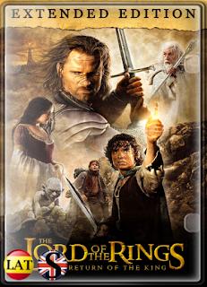 El Señor de los Anillos: El Retorno del Rey (2003) EXTENDED HD 720P LATINO/INGLES