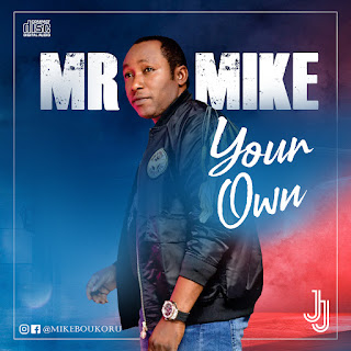 Mr Mike - Your Own