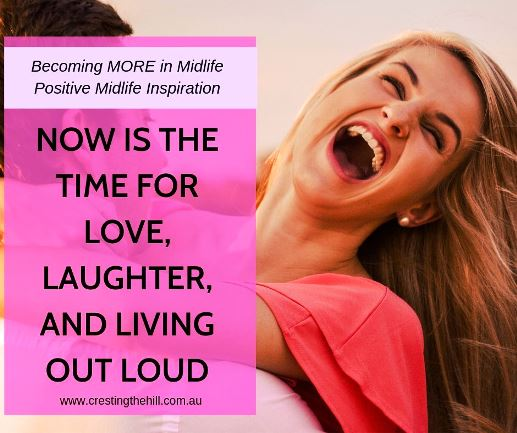 Midlife is the time to live loud, love yourself and others, and laugh every day. Don't waste a moment of this precious life you've been given. #liveloud #midlife