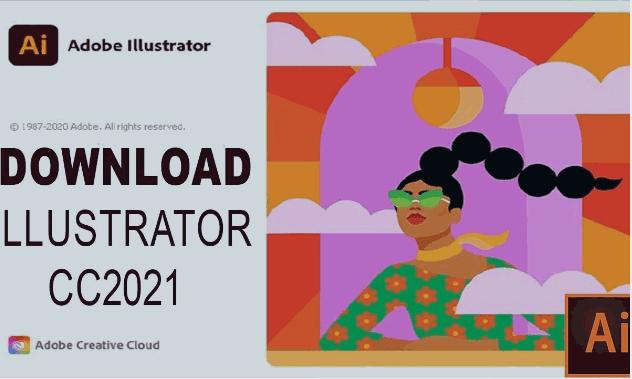 تحميل برنامج أدوبي اليستريتور2021 كامل و مفعل