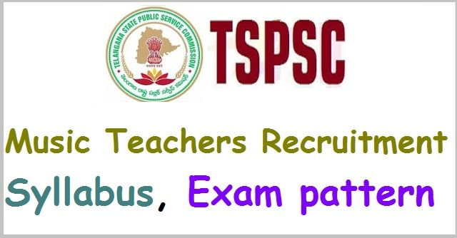 TSPSC Music Teachers recruitment, Syllabus, Exam pattern(Scheme of exam)