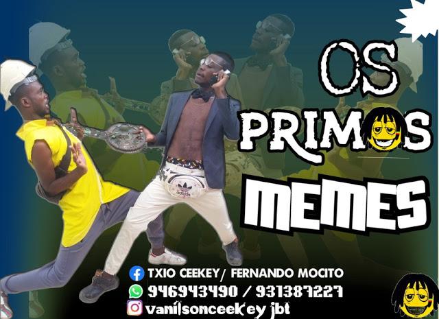 Os Primos - Memes (Afro House)
