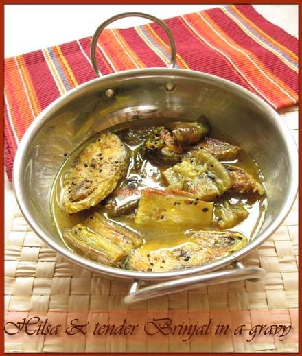 Ilish Begun Er Jhol, Hilsa Fish with Eggplant