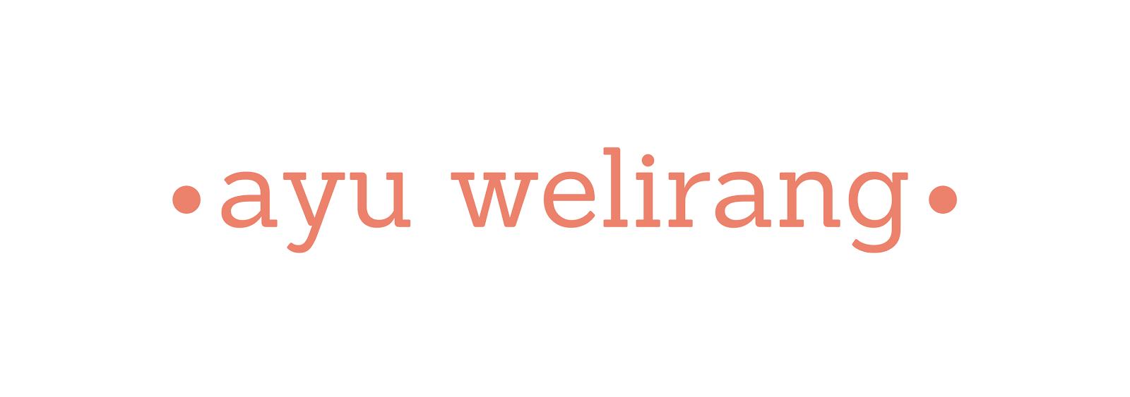 Ayu Welirang | Blog Personal