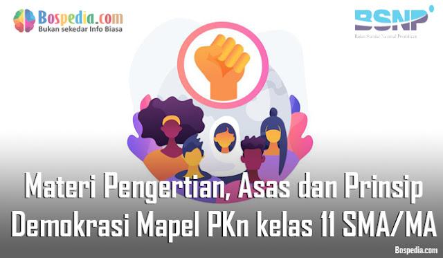 Materi Pengertian, Asas dan Prinsip Demokrasi Mapel PKn kelas 11 SMA/MA