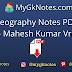 Geography Notes PDF By - Mahesh Kumar Vrnval
