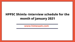 HPPSC Shimla -Interview schedule for the month of January 2021