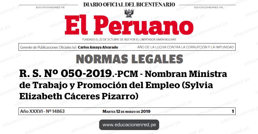R. S. Nº 050-2019-PCM - Nombran Ministra de Trabajo y Promoción del Empleo (Sylvia Elizabeth Cáceres Pizarro) www.pcm.gob.pe