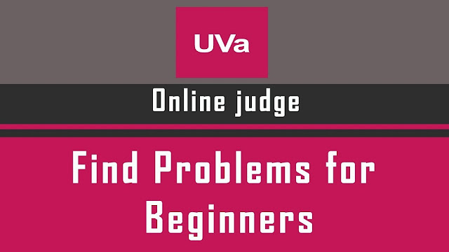 Some UVa easy problems for beginner to practice programming