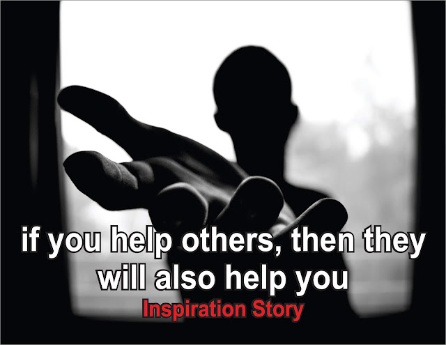 If you help others, then they will also help you || Inspiration Story