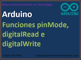 Funciones digitalRead, digitalWrite y pinMode en Arduino