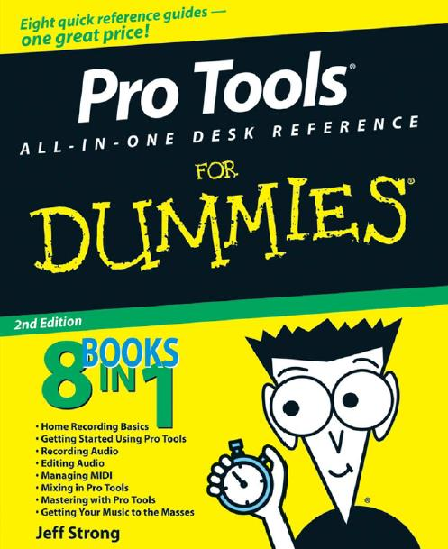 Pro Tools All-in-One Desk Reference For Dummies, 2nd Edition