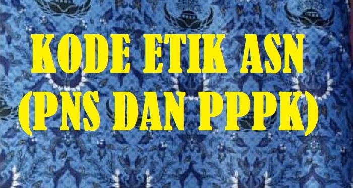 kata etika berasal dari bahasa Yunani yaitu ethos  KODE ETIK ASN (PNS DAN PPPK) SESUAI UU NOMOR 5 TAHUN 2014 TENTANG APARATUR SIPIL NEGARA