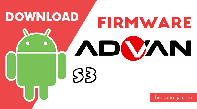 Download Firmware / Stock ROM Advan S3 All Version