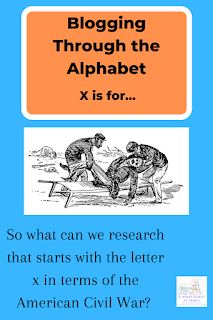 Text: So what can we research that starts with the letter x in terms of the American Civil War? A Mom's Quest to Teach logo; men with stretcher clipart from wpclipart.com