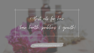 best oils for hair health, growth & problems