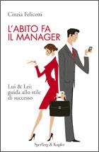 L'abito fa il manager - Cinzia Felicetti (comunicazione)