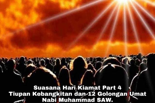Hari Kiamat Part 4 – Tiupan Kebangkitan dan 12 Golongan Umat Nabi Muhammad SAW.