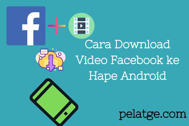 Cara Download Video Facebook ke Hape Android