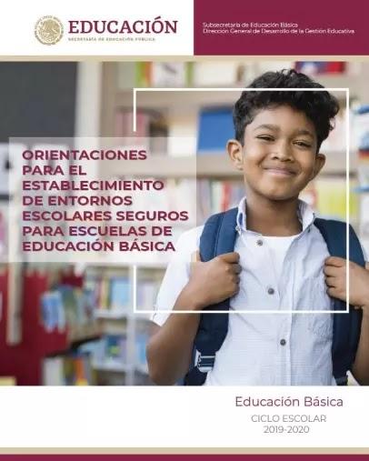 Orientaciones Para El Establecimiento De Entornos Escolares Seguros En Escuelas De Educación Básica