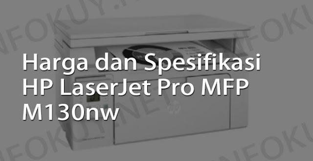 harga dan spesifikasi printer hp laserjet pro mfp m130nw