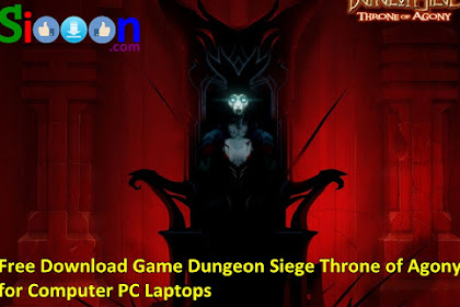 How to Free Download and Install Game Dungeon Siege Throne of Agony on Computer PC Laptop