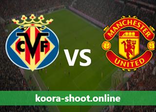 بث مباشر مباراة مانشستر يونايتد وفياريال اليوم بتاريخ 26/05/2021 الدوري الأوروبي