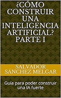 """Portada sin imágenes donde se ve un gran título del libro """"Cómo construir una inteligencia artificial? 1ª Parte"""