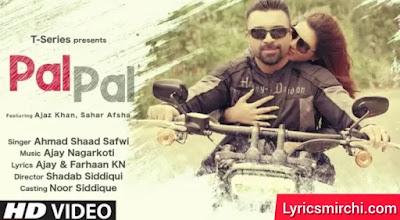 Pal Pal पल पल Song Lyrics   Ahmad Shaad Safwi   New Hindi Song 2020