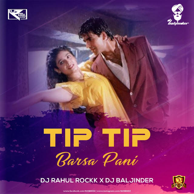 Tip Tip Barsa Pani (Remix) – DJ Rahul Rockk X DJ Baljinder
