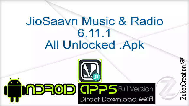 JioSaavn Music & Radio 6.11.1 All Unlocked .Apk
