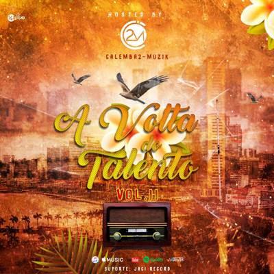 Calemba2 Muzik - A Volta do Talento Vol. 2 (Álbum) [DOWNLOAD]