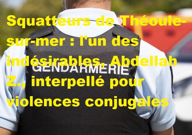 Squatteurs de Théoule-sur-mer : l'un des indésirables, Abdellah Z., interpellé pour violences conjugales