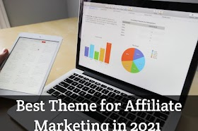 Best Theme for Affiliate Marketing in 2021