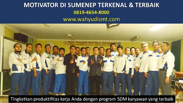 •             JASA MOTIVATOR SUMENEP  •             MOTIVATOR SUMENEP TERBAIK  •             MOTIVATOR PENDIDIKAN  SUMENEP  •             TRAINING MOTIVASI KARYAWAN SUMENEP  •             PEMBICARA SEMINAR SUMENEP  •             CAPACITY BUILDING SUMENEP DAN TEAM BUILDING SUMENEP  •             PELATIHAN/TRAINING SDM SUMENEP