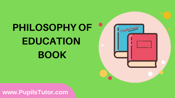 Philosophy of Education Book in English Medium Free Download PDF for B.Ed 1st And 2nd Year / All Semesters And All Courses - www.PupilsTutor.Com