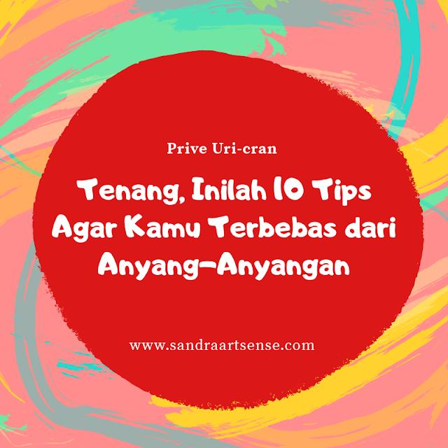 Tenang, Inilah 10 Tips Agar Kamu Terbebas dari Anyang-Anyangan