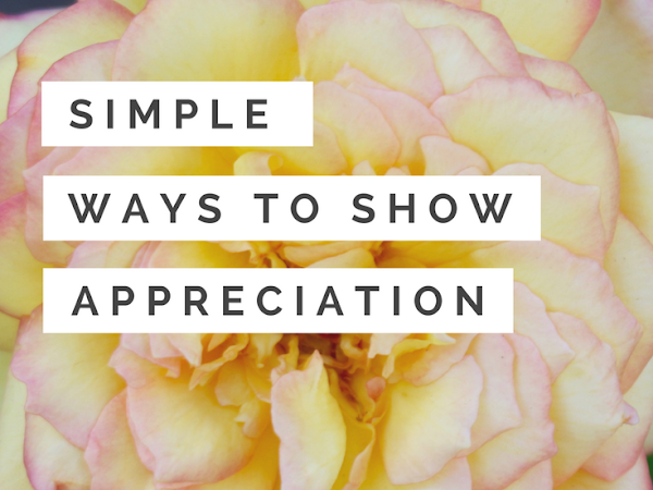 Simple Ways You Can Show Someone Your Appreciation