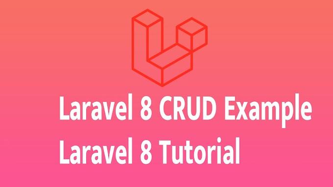 Laravel 8 CRUD Example | Laravel 8 Tutorial