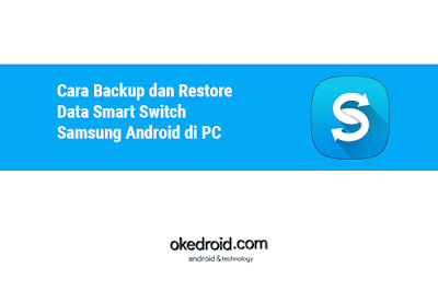 Cara Backup dan Restore Data Smart Switch Samsung Android di PC