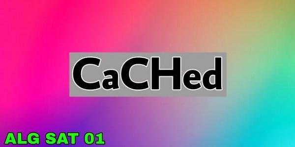 خاصية #CaChed - مدونة ألجي سات ALGSAT01