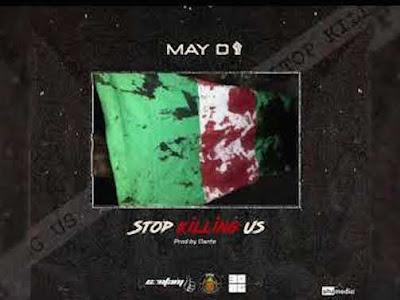 [MUSIC] May D – Stop Killing Us
