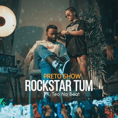 Preto Show – Rockstar Tum (Feat. Teo No Beat)