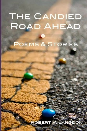 The Candied Road Ahead: Poems & Stories