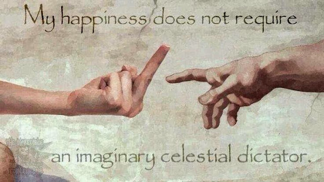 Imaginary My happiness does not require an imaginary celestial Dictator