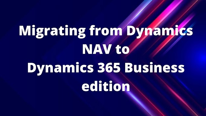 Migrating from Dynamics NAV to Dynamics 365 Business edition